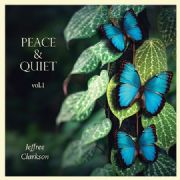 Peace and Quiet Vol 1 - Jeffree Clarkson